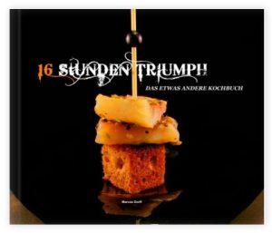 16 Stunden Triumph, das etwas andere Kochbuch von Marcus Dorff